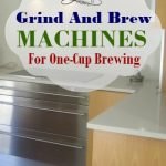 Back to the Grind: Best Single Cup Coffee Maker With Built In Grinder
