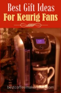 gifts for keurig lovers